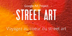 Voyagez au coeur du street art avec Google