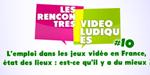 Le 16 Avril à Paris, rencontre sur L'emploi dans le jeu vidéo en France