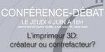 Conférence - débat sur l'impression 3D, le 4 juin à Paris