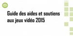 Guide des aides et soutiens à la production de Jeux Vidéo : l'édition 2015 disponible