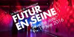 Futur en Seine 2016 : exposez vos projets au coeur de Paris