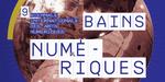 Bains Numériques, du 1 au 5 juin près de Paris