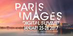 Rappel - Paris Images Digital Summit 2017, le programme dévoilé