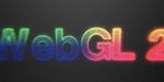 WebGL 2.0 : le Khronos Group propose un webinar