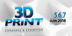 3D Print 2018 : l'impression 3D s'expose du 5 au 7 juin à Lyon