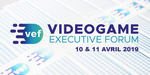 Videogame Executive Forum, les 10 et 11 avril 2019