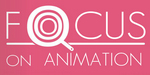 Focus On Animation, le Magazine