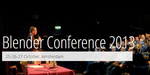 Blender Conference 2013 : programme complet et conférences en direct