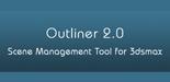 Outliner 2.0, un gestionnaire de scènes pour 3dsMax