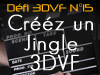 Défi 3DVF n 15 - Créez un Jingle animé 3DVF